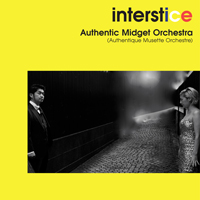 Authentic Midget Orchestra /interstice